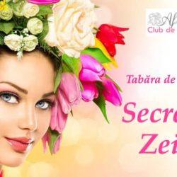 """Tabăra de feminitate """"Secretele Zeitei"""""""